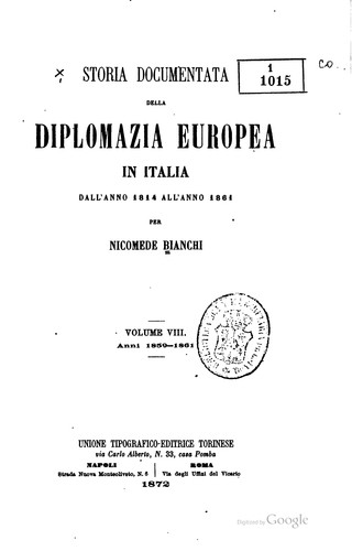 Download Storia documentata della diplomazia europea in Italia dall' anno 1814 all' anno 1861