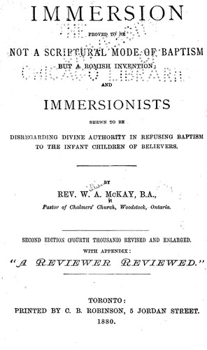 Download Immersion proved to be not a scriptural mode of baptism, but a Romish invention