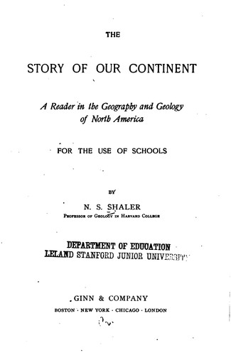 The Story of Our Continent: A Reader in the Geography and Geology of North America, for the Use …