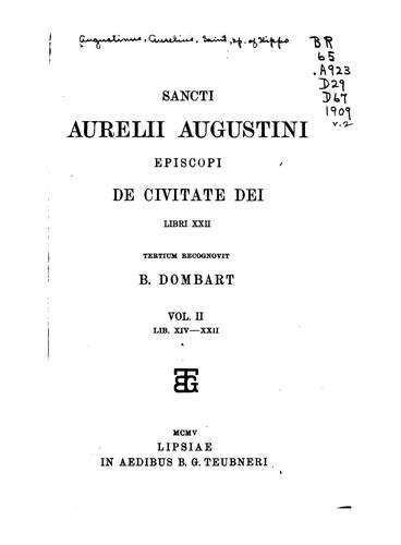 Sancti Aurelii Augustini episcopi De civitate Dei, libri XXII
