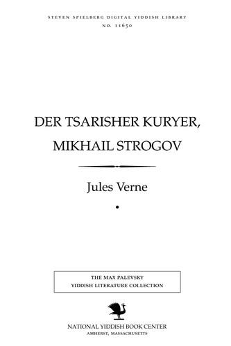 Der tsarisher ḳuryer, Mikhail Sṭrogoṿ