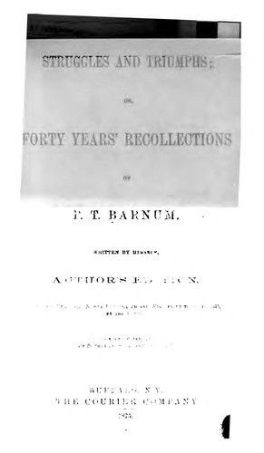 Struggles and triumphs, or, Forty years' recollections of P.T. Barnum