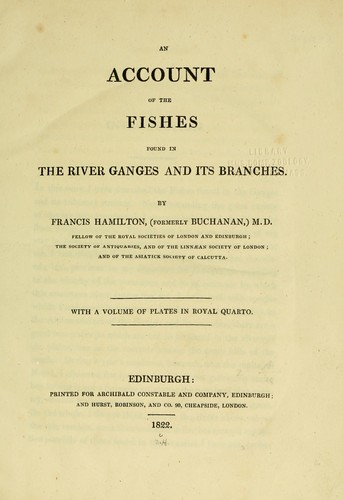 An account of the fishes found in the river Ganges and its branches.