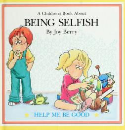 Cover of: A children's book about being selfish by Joy Wilt Berry