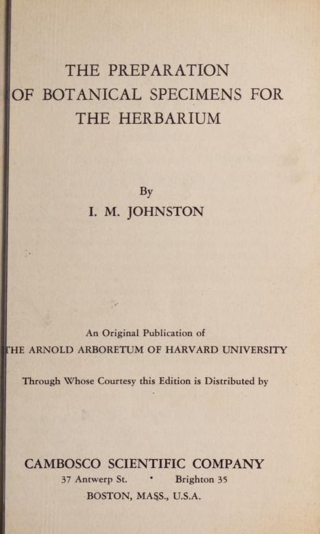 The preparation of botanical specimens for the herbarium by I. M. Johnston