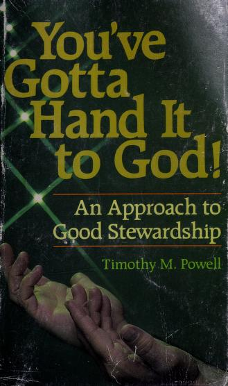 You've gotta hand it to God! by Timothy M. Powell