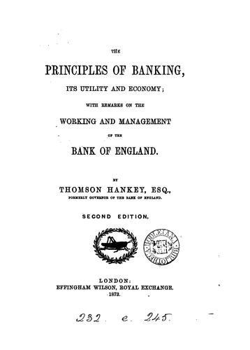 The principles of banking, its utility and economy by Thomson Hankey