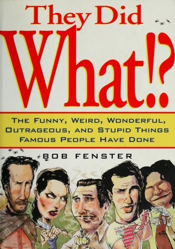 They did what!? by Bob Fenster
