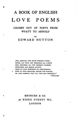 A Book of English Love Poems: Chosen Out of Poets from Wyatt to Arnold by Edward Hutton