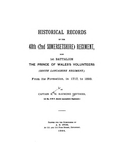 Historical records of the 40th (2nd Somersetshire) regiment by Raymond Henry Raymond Smythies