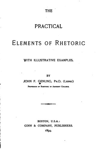 The practical elements of rhetoric with illustrative examples by John Franklin Genung