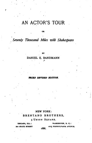 An Actor's Tour, Or, Seventy Thousand Miles with Shakespeare by Daniel Edward Bandmann