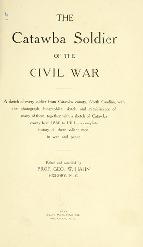 The Catawba soldier of the civil war. by George W. Hahn